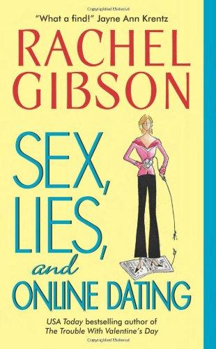 Sex, Lies, and Online Dating - Rachel Gibson