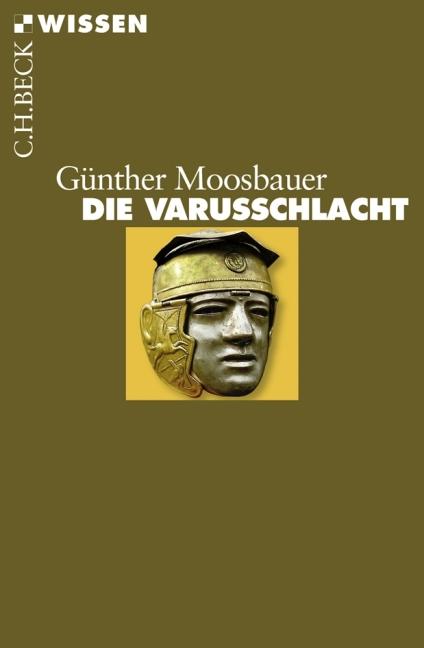 Die Varusschlacht - Günther Moosbauer