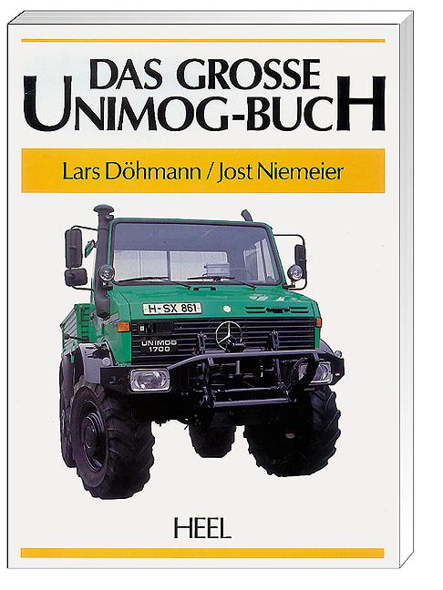 Das grosse Unimog- Buch. Sonderausgabe - Lars D...