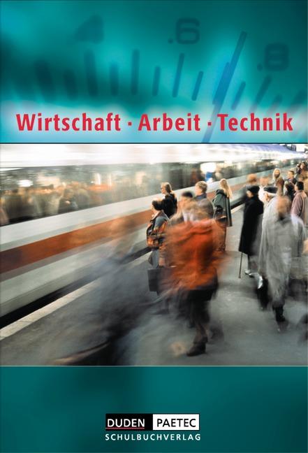 Wirtschaft - Arbeit - Technik. Schülerbuch
