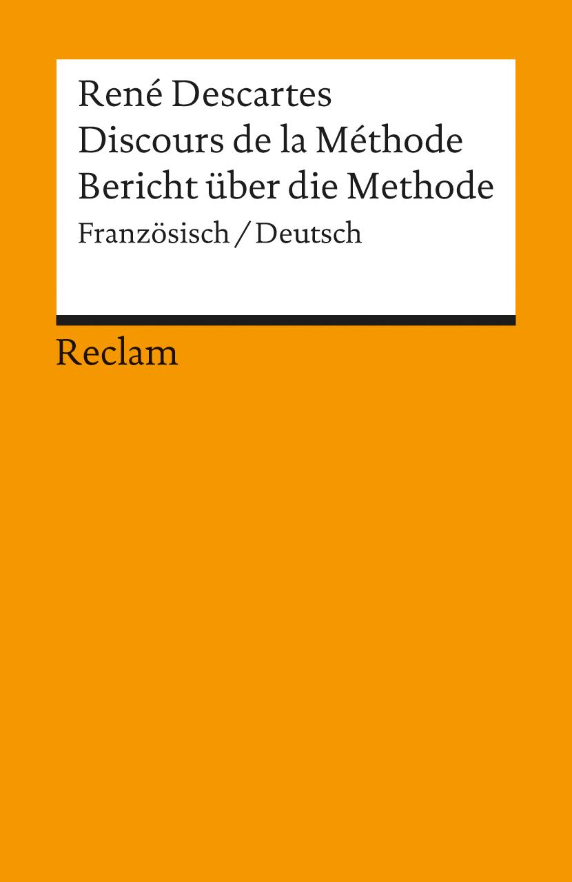 Bericht über die Methode. Discours de la Methode - Rene Descartes