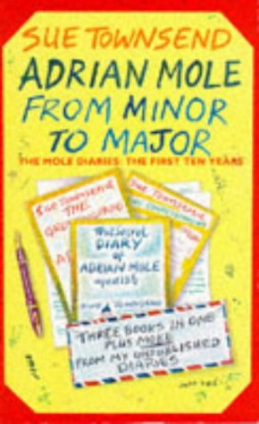 Adrian Mole, From Minor to Major: The Mole Diaries - The First Ten Years - Sue Townsend