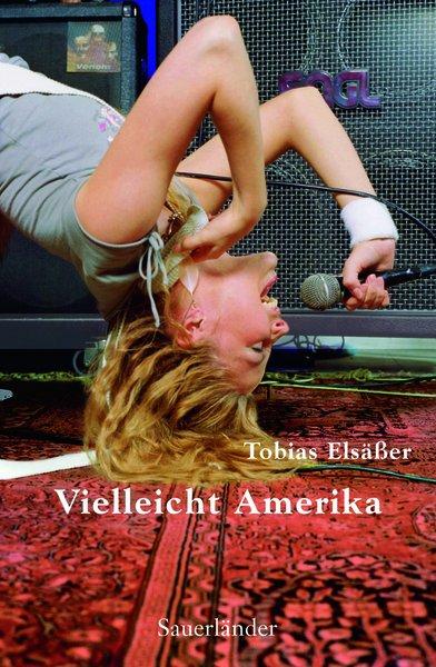 Vielleicht Amerika - Tobias Elsäßer