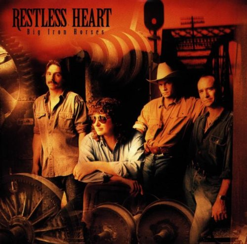 Restless Heart - Big Iron Horses