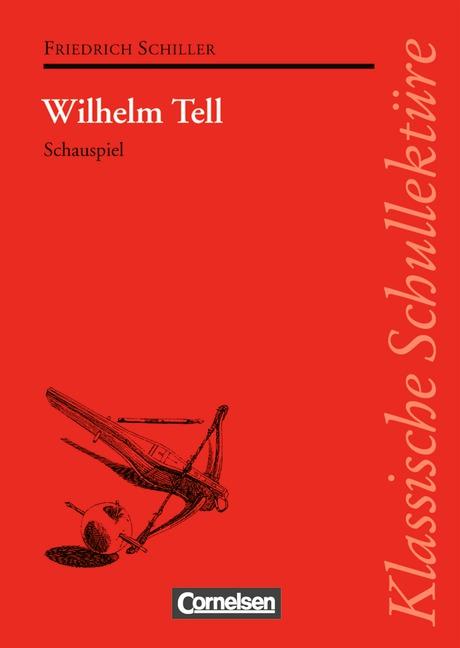Klassische Schullektüre: Wilhelm Tell. Schauspiel. Text und Materialien - Friedrich von Schiller