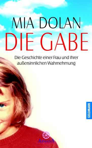 Die Gabe: Die Geschichte einer Frau und ihrer a...