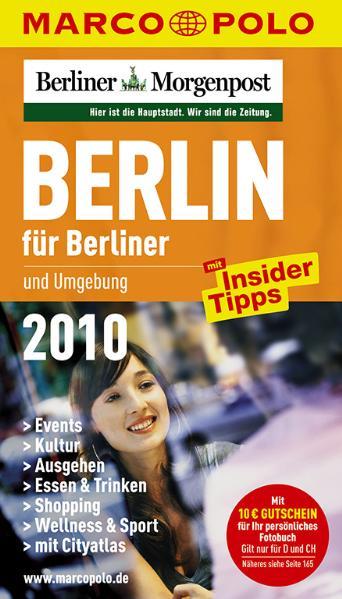 MARCO POLO Stadtführer Berlin für Berliner und Umgebung 2010: Mit Insider-Tipps. Events, Kultur, Ausgehen, Essen & Trinken, Shoppen, Wellness & Sport, Cityatlas - Christine Berger