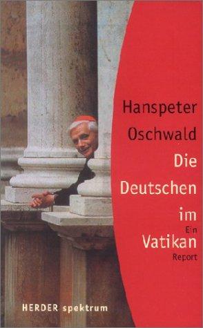 Die Deutschen im Vatikan - Hanspeter Oschwald