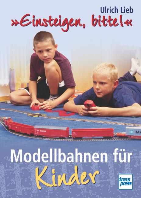 ´Einsteigen, bitte!´. Modellbahnen für Kinder. ...