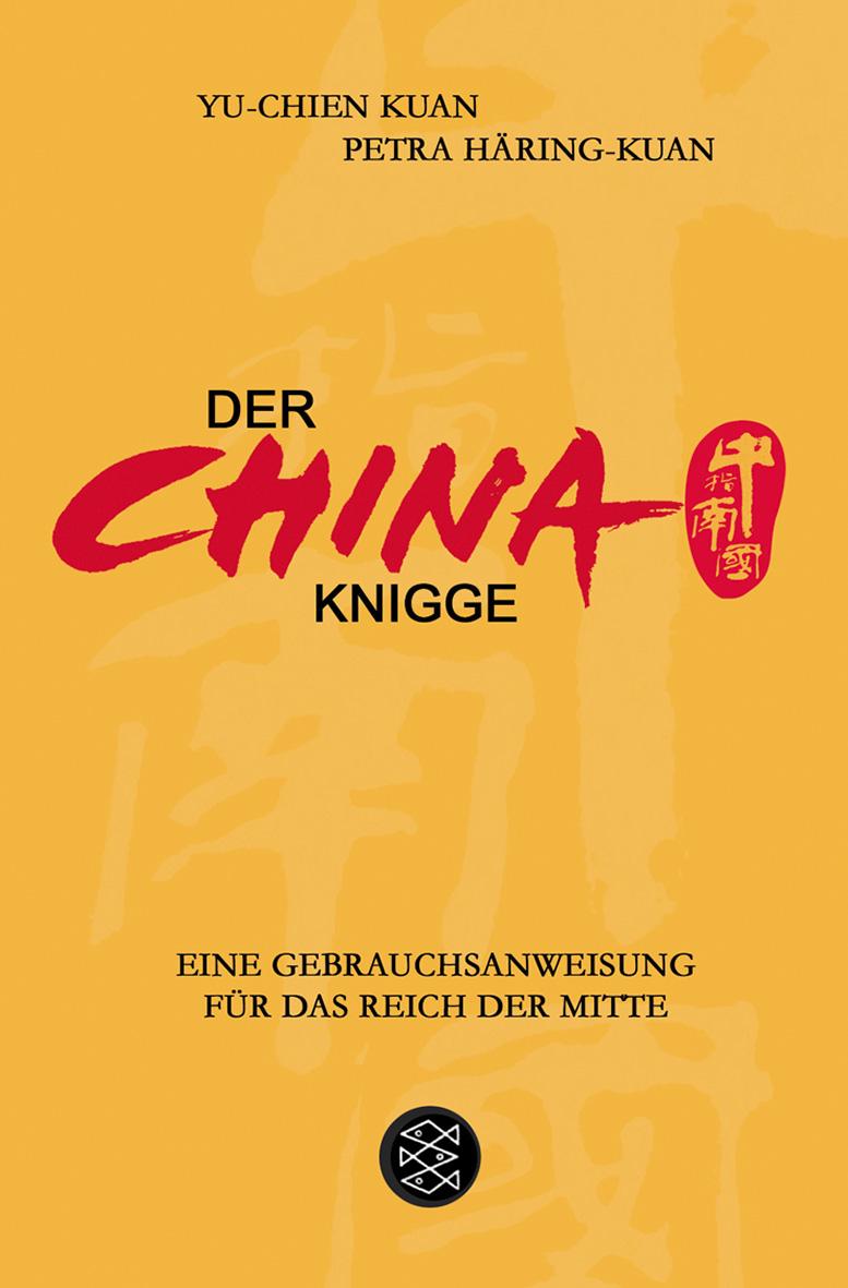 Der China-Knigge: Eine Gebrauchsanweisung für d...