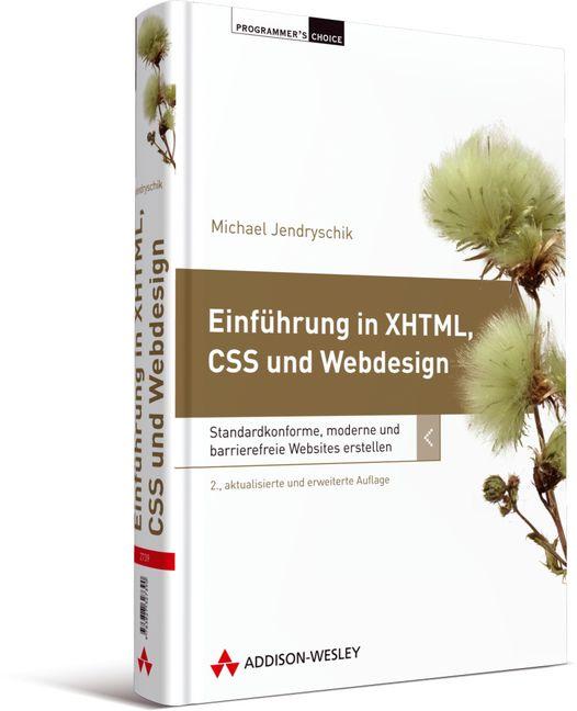Einführung in XHTML, CSS und Webdesign: Standar...