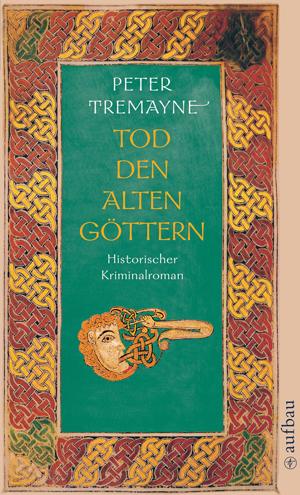 Tod den alten Göttern: Schwester Fidelma ermittelt - Peter Tremayne