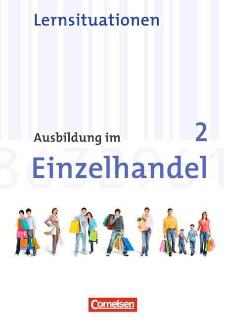 Ausbildung im Einzelhandel - Allgemeine Ausgabe - Neubearbeitung: Ausbildung im Einzelhandel 2. Ausbildungsjahr. Neubear