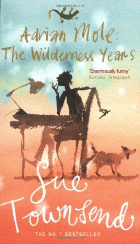 Adrian Mole. The Wilderness Years - Sue Townsend
