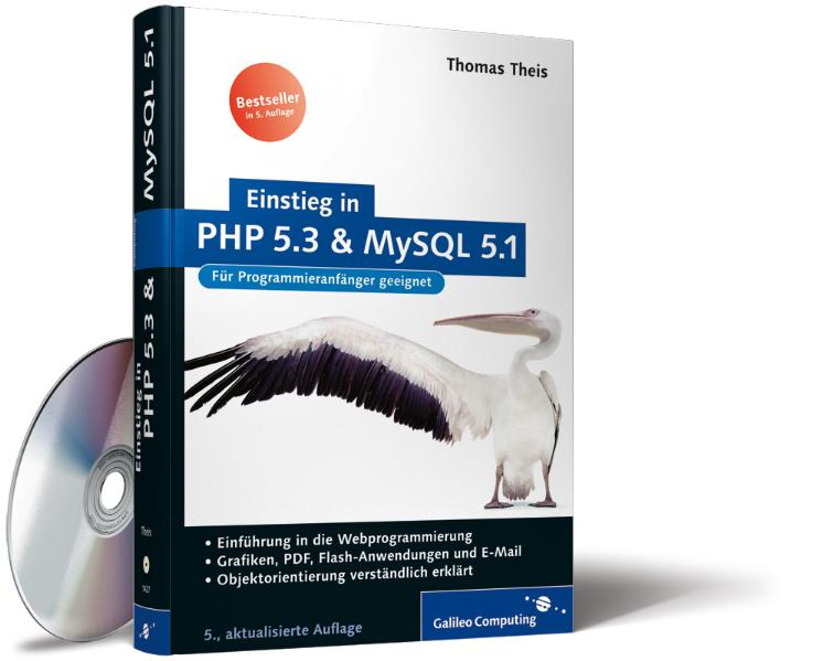 Einstieg in PHP 5.3 und MySQL 5.1: Für Einsteig...