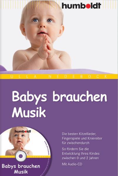 Babys brauchen Musik. Die besten Kitzellieder, ...