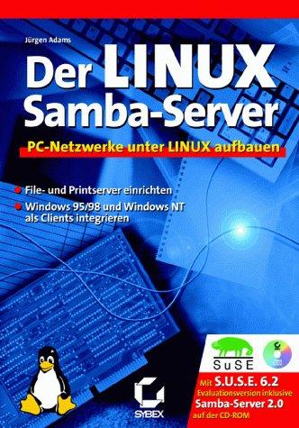 Der Linux Samba- Server. PC- Netzwerke unter Li...