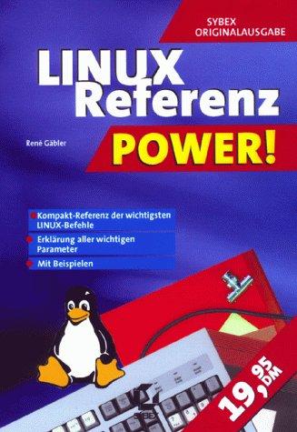 Linux Referenz. Power - René Gäbler