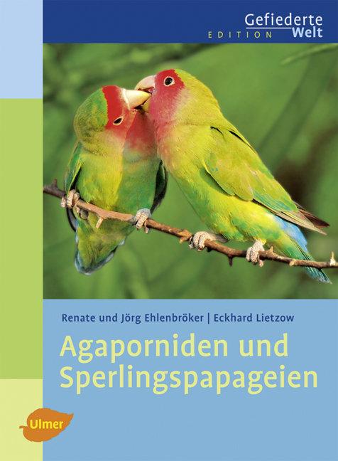 Agaporniden und Sperlingspapageien: Edition Gef...