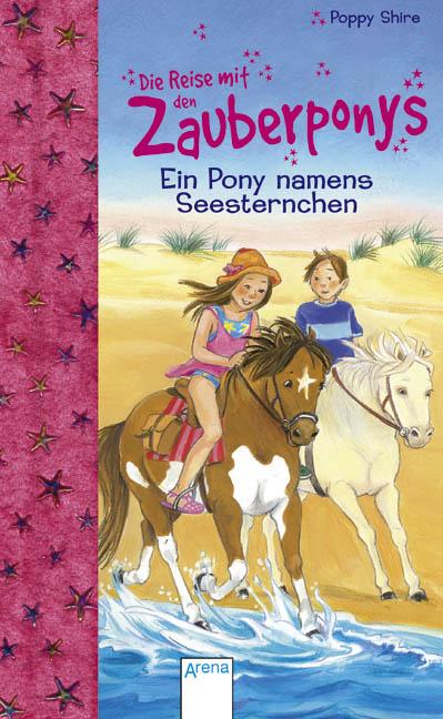Die Reise mit den Zauberponys. Ein Pony namens ...