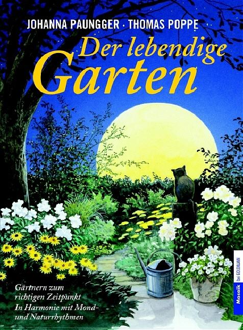 Der lebendige Garten: Gärtnern zum richtigen Ze...