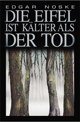 Die Eifel ist kälter als der Tod - Edgar Noske