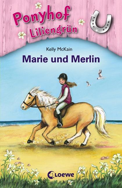 Ponyhof Liliengrün 01. Marie und Merlin - Kelly McKain