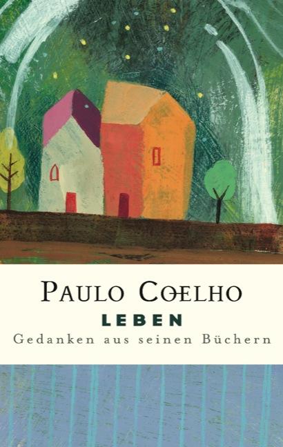 Leben: Gedanken aus seinen Büchern - Paulo Coelho