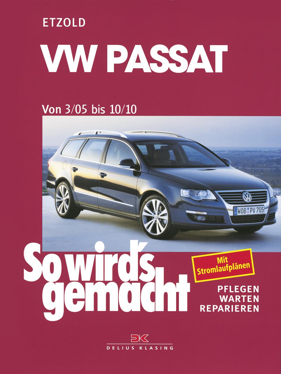 So wird´s gemacht - Band 136: Pflegen - warten - reparieren - VW Passat ab 3/05 - Hans-Rüdiger Etzold