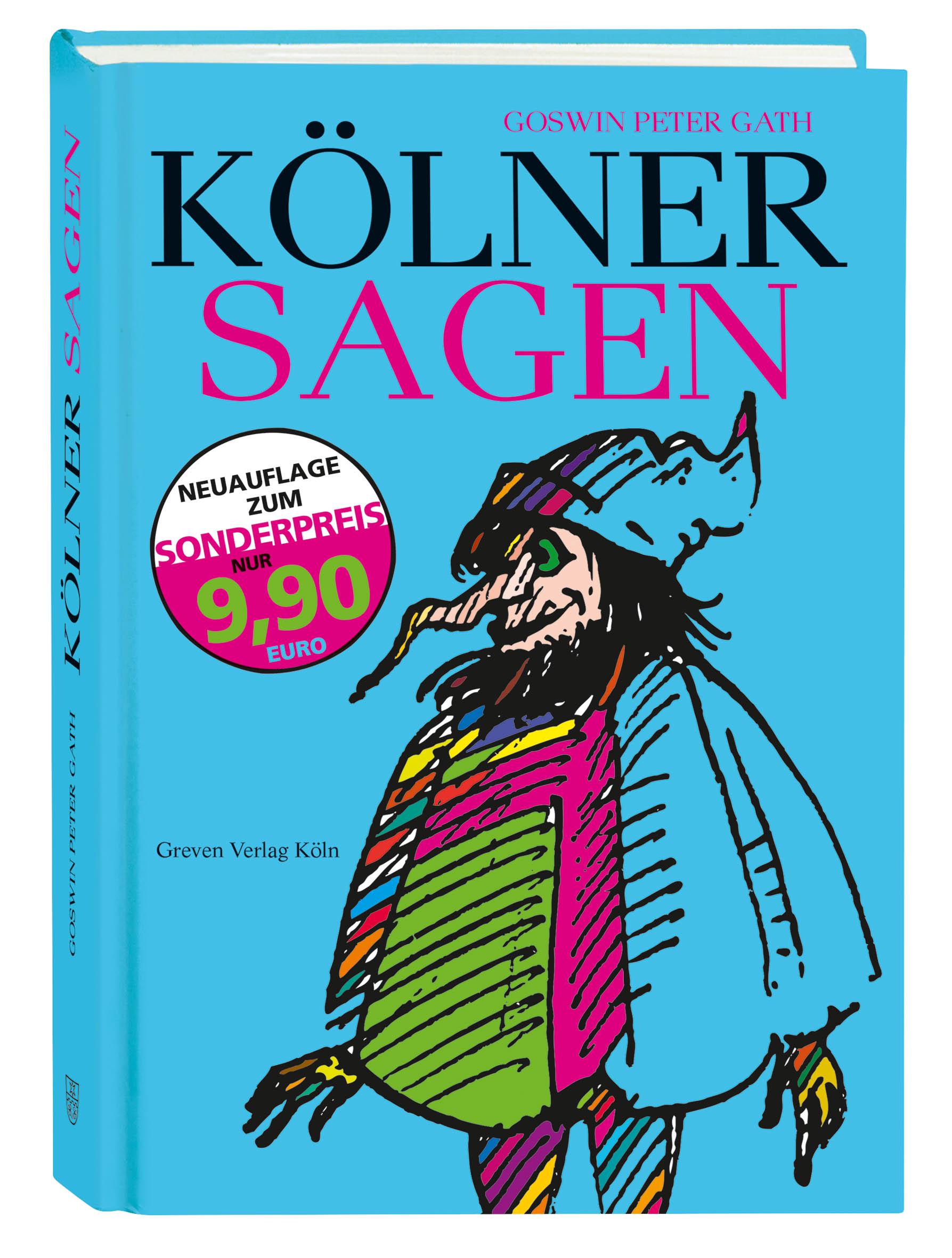 Kölner Sagen, Legenden und Geschichten - Goswin P. Gath