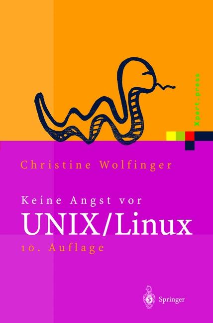 Keine Angst vor UNIX: Ein Lehrbuch für Einsteig...