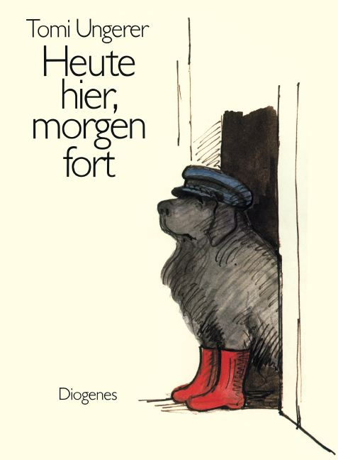 Heute hier, morgen fort: Here today, gone tomorrow - Tomi Ungerer
