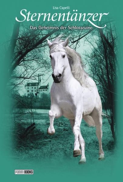 Pferde - Freunde fürs Leben, Sternentänzer, Bd. 16: Das Geheimnis der Schlossruine - Lisa Capelli
