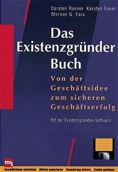 Das Existenzgründer-Buch. Von der Geschäftsidee...