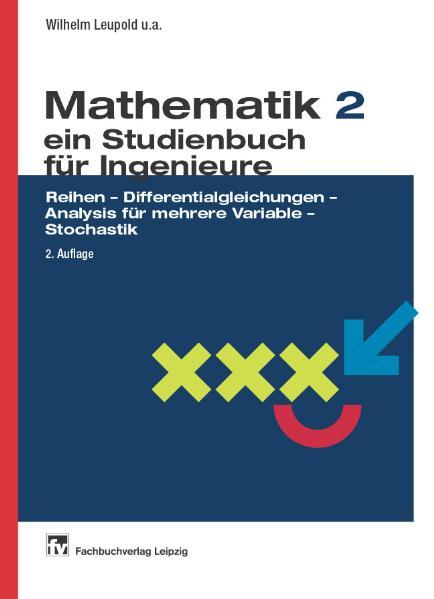 Mathematik II: Ein Studienbuch für Ingenieure. ...