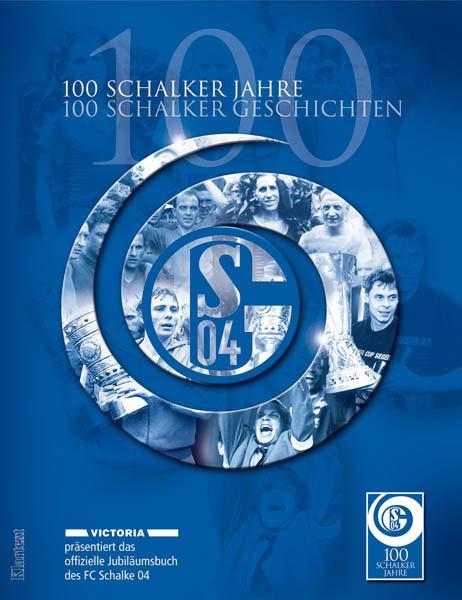 100 Schalker Jahre - 100 Schalker Geschichten. Das offizielle Jubiläumsbuch des FC Schalke 04 - Gerd Voss
