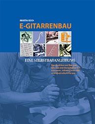 E- Gitarrenbau. Eine Selbstbauanleitung (Book o...