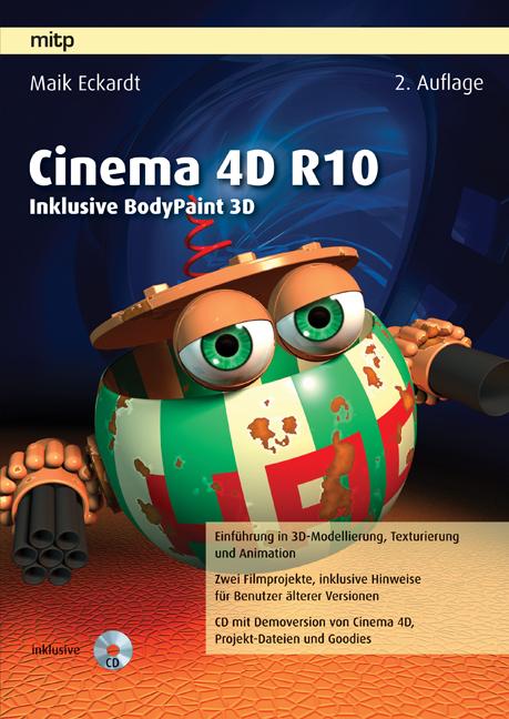 Cinema 4D R10. Inklusive BodyPaint 3D - Maik Eckardt