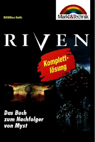 Riven Taschenbuch. The Sequel to Myst