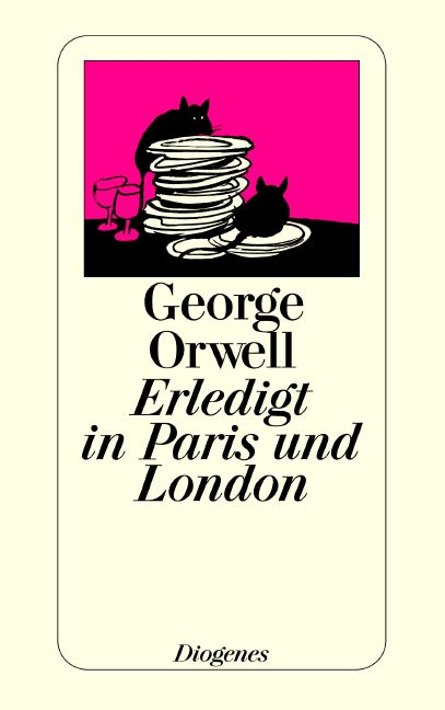 Erledigt in Paris und London - George Orwell