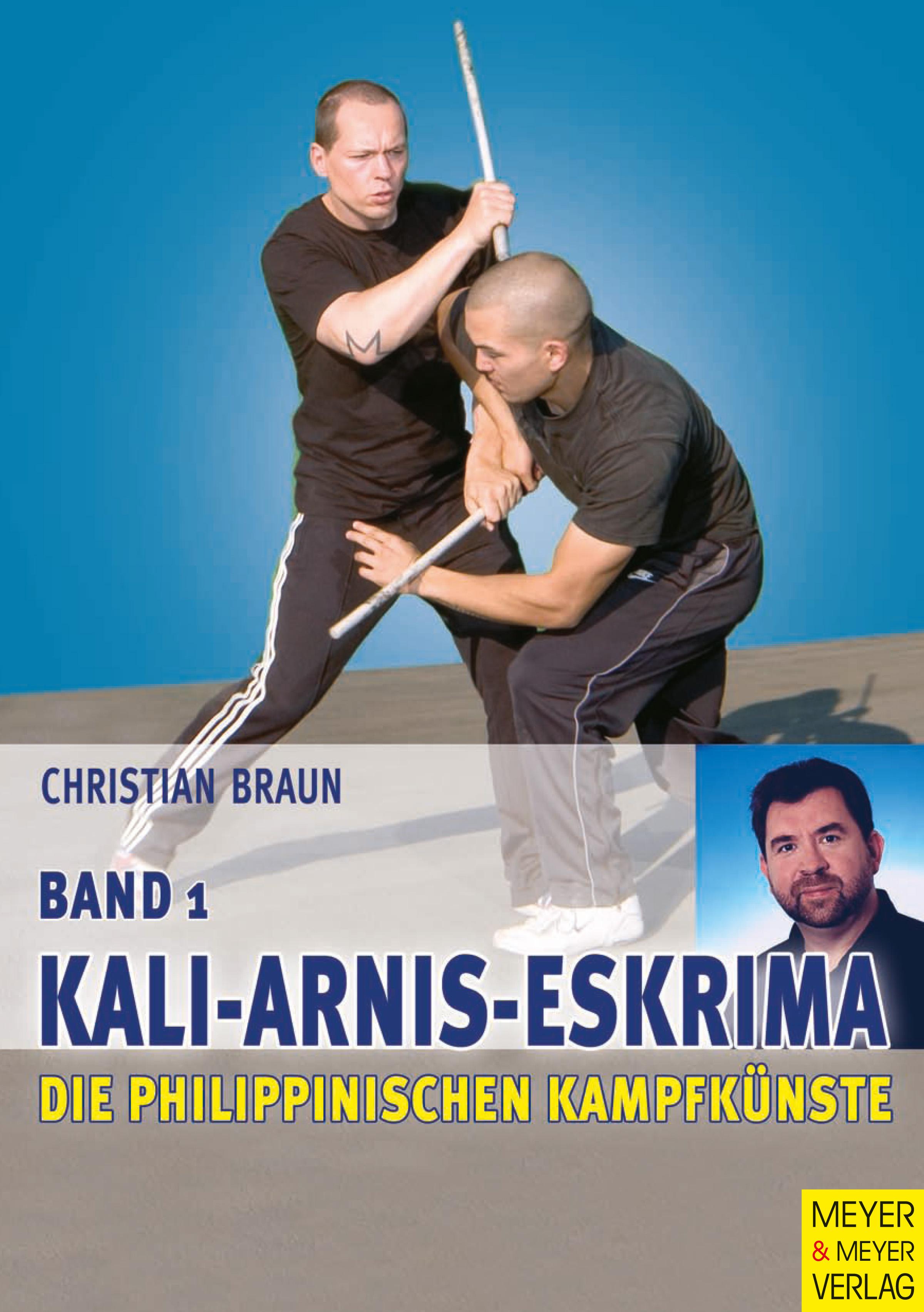 Die philippinischen Kampfkünste: Band 1 - Kali-...