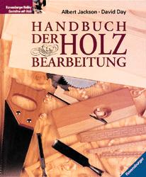 Handbuch der Holzbearbeitung - Albert Jackson
