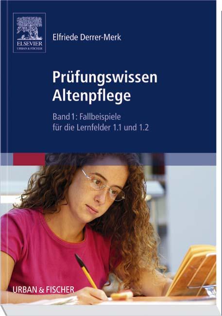 Prüfungswissen Altenpflege Band 1. Fallbeispiel...