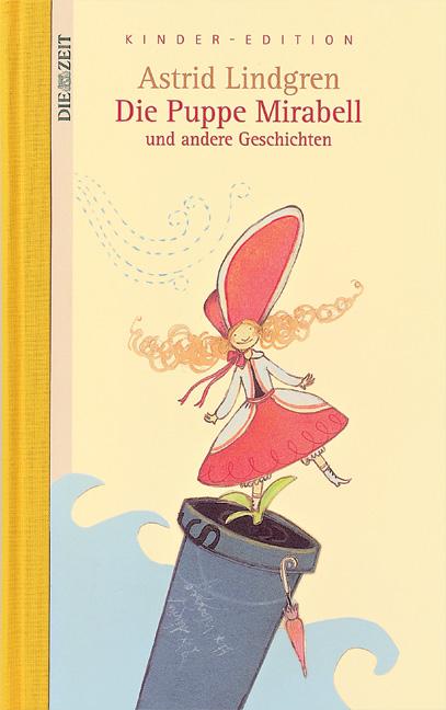 Die Puppe Mirabell und andere Geschichten. DIE ZEIT Kinder-Edition. Band 1 - Astrid Lindgren