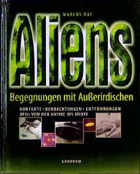 Aliens - Begegnungen mit Ausserirdischen. Konta...