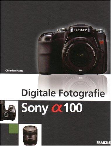 Digitale Fotografie Sony alpha 100 - Christian ...