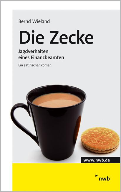 Die Zecke: Jagdverhalten eines Finanzbeamten - Bernd Wieland