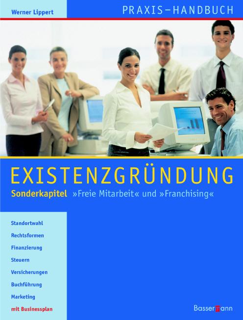 Praxis-Handbuch Existenzgründung. Sonderkapitel...