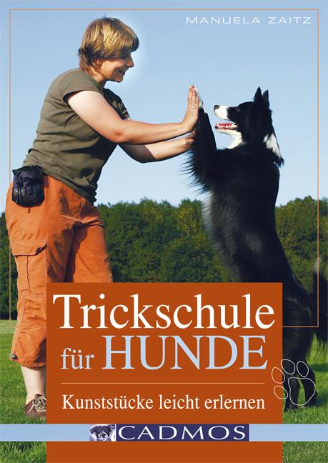 Trickschule für Hunde: Kunststücke leicht erler...