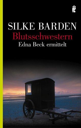 Blutsschwestern: Edna Beck ermittelt - Silke Barden